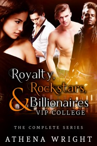 Royalty, Rockstars & Billionaires: The Complete Series Athena Wright
